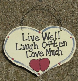 1032 Live Well Love Much Laugh Often wood sign