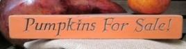 Primitive Engraved Wood Block Sign  12PFS - Pumpkins for Sale