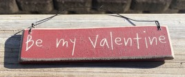 Valentine Wood sign CO-1308 Be My Valentine