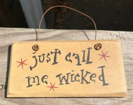 2001JCMW - Just Call me wicked wood sign