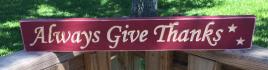Primitive Engraved Wood Sign  Always Give Thanks