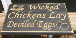 2877 Primitive Wood Engraved Sign Wicked Chickens Lay Deviled Eggs