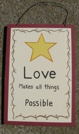 305 -Love Makes all things Possible wood sign