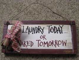 32203N- Laundry Today or Naked Tomorrow wood sign