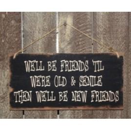 Primitive Wood Sign 3534SFBN - Senile Friends