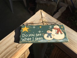 8711F - Do you see What I see? wood snowman sign