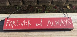 Valentine Wood sign CO-1310 Forever and Always