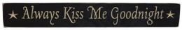 G9018K - Always Kiss Me Goodnight engraved wood block
