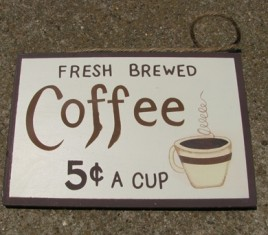 ws128 - Coffee 5 Cents a cup wood sign